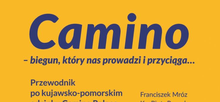 PRZEWODNIK PO KUJAWSKO-POMORSKIM ODCINKU CAMINO POLACO